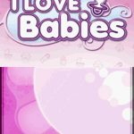 I Love Babies NDS Rom