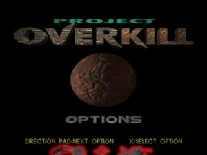 You tin dismiss play over together with over to detect all novel ways to rack upwards the torso count Project Overkill PS1 ISO